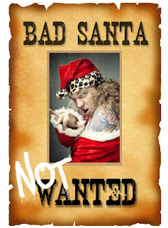 Bad Santa Wanted Poster showing photo of tattooed wild Santa
