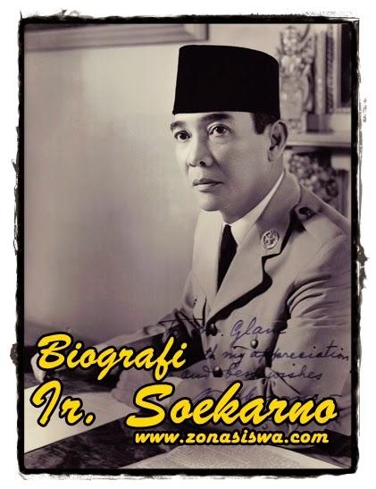 Biografi Singkat Ir. Soekarno | www.zonasiswa.com