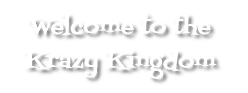 Welcome to the Krazy Kingdom