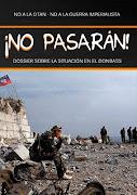 ¡No Pasarán! Dossier sobre la situación en Donbass