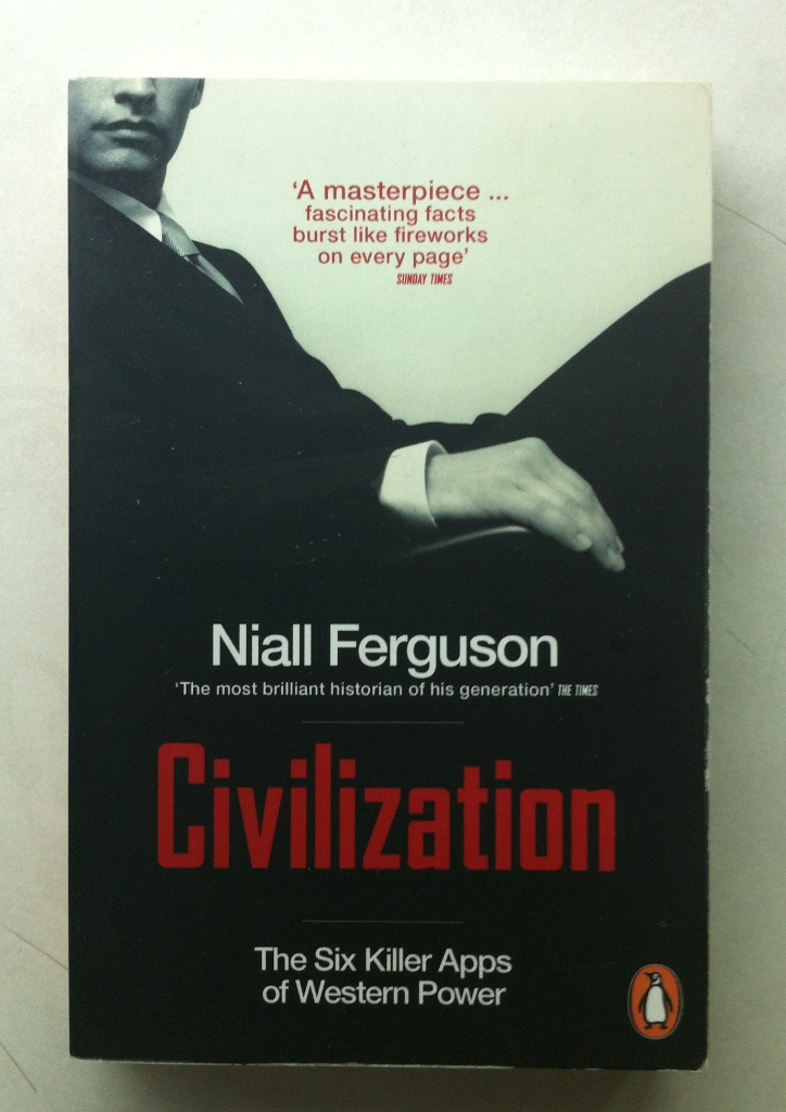 Civilization: The West and the Rest by Niall Ferguson ...