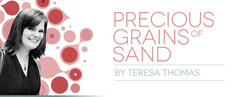 Precious Grains of Sand
