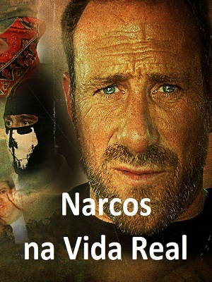 Narcos na Vida Real Séries Torrent Download capa