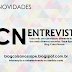 NOVIDADES: Vem ai o CN Entrevista.