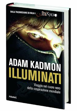 "IL BESTSELLER scritto da ADAM KADMON: ""ILLUMINATI"""