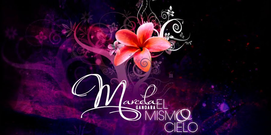 Marcela Gandara - El Mismo Cielo
