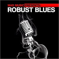Various - Mad Music Presents Robust Blues
