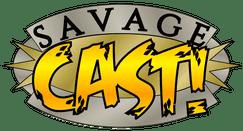 SAVAGECAST