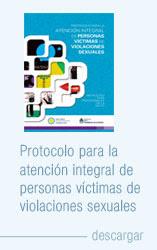 PROTOCOLO PARA LA ATENCIÓN INTEGRAL DE PERSONAS VÍCTIMAS DE VIOLACIONES SEXUALES