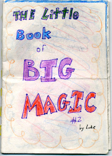The Little Book of BIG MAGIC # 2, by Luke (cover).