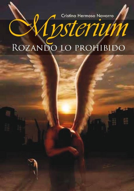 NOVELA - Mysterium . Rozando lo prohibido  Cristina Hermosa Navarro (Enero 2015)  Literatura - ficción - Paranormal - Fantasía  Edición ebook kindle