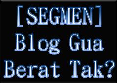 SEGMEN : BLOG pakjoe BERAT TAK?