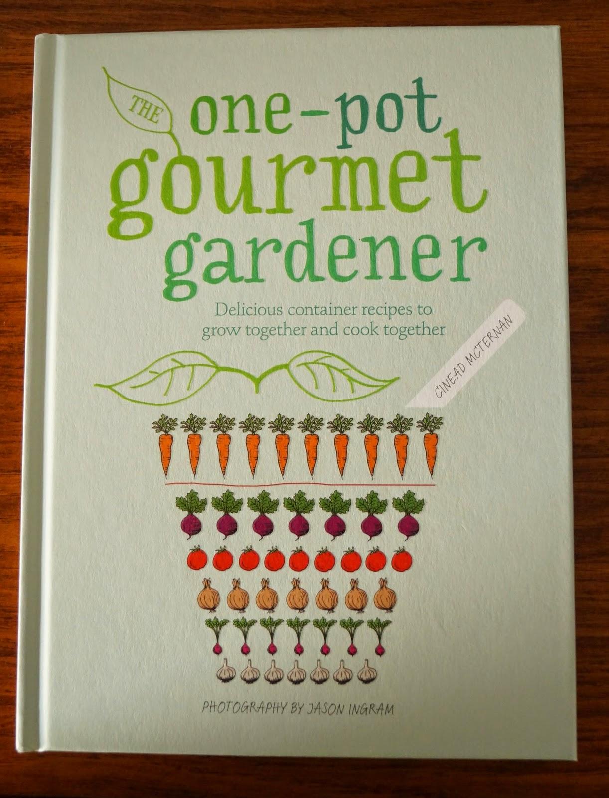 'the one-pot gourmet gardener' book~ growourown.blogspot.com