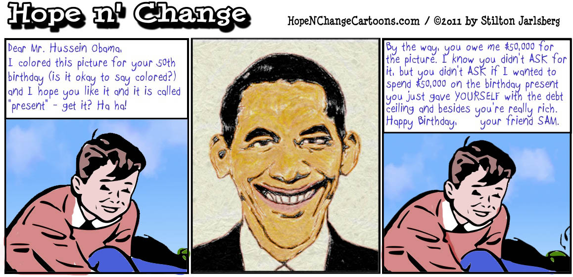 A boy sends Barack Obama a 50th birthday card and charges him $50,000 for it, hopenchange, hope and change, hope n' change, stilton jarlsberg