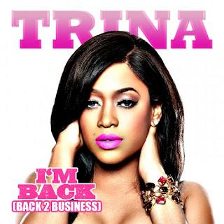 Trina - I'm Back (Back 2 Business) Lyrics | Letras | Lirik | Tekst | Text | 가사 | Testo | 歌詞 | Paroles - Source: LatestVideoLyrics.blogspot.com