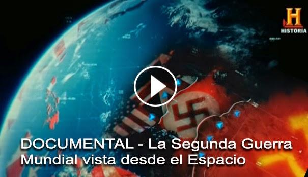 DOCUMENTAL - La Segunda Guerra Mundial vista desde el Espacio