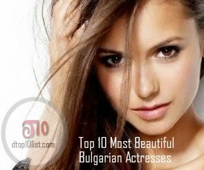 Top 10 Most Beautiful Bulgarian Actresses