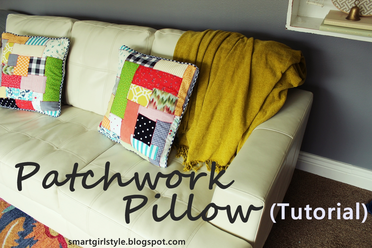 How To Make A Patchwork Throw Pillow : smartgirlstyle: How to Sew a Patchwork Accent Pillow (DIY)