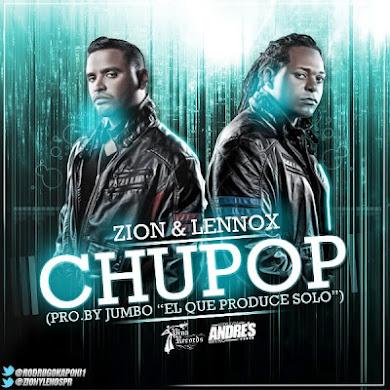 Zion Y Lennox - Chupop (Prod. By Jumbo Bryan Y Luny Tunes)