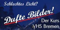 Schlechtes Licht? Dufte Bilder! - VHS Bremen