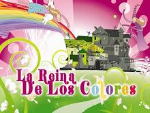 """""""LA REINA DE LOS COLORES"""""""