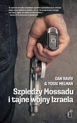 http://datapremiery.pl/dan-raviv-yossi-melman-szpiedzy-mossadu-i-tajne-wojny-izraela-premiera-ksiazki-7341/
