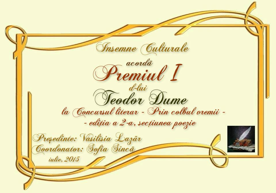 Teodor DUME, Premiul - I -la Concursul literar-Prin colbul vremii-, ediţia a 2-a,2015, poezie-