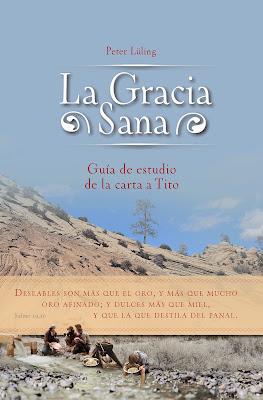 Peter Lüling-La Gracia Sana-Guía De Estudio De La Carta a Tito-