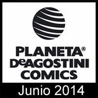 Planeta DeAgostini Cómics: Avance novedades para Junio de 2014