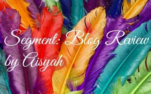 Segment : Blog Review by Aisyah