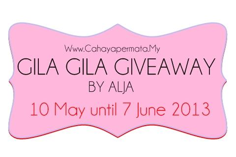 http://www.cahayapermata.my/2013/05/gila-gila-giveaway-by-alja.html