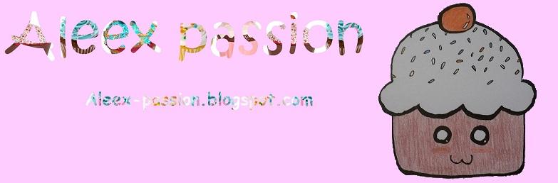 Alex passion