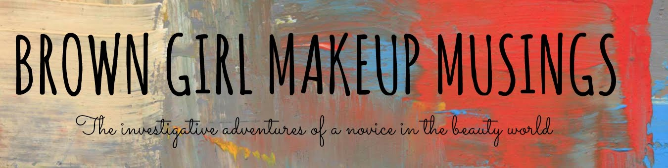 Brown Girl Makeup Musings