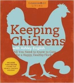 http://www.amazon.com/Homemade-Living-Keeping-Chickens-English/dp/1600594905/ref=sr_1_1?ie=UTF8&qid=1426524622&sr=8-1&keywords=keeping+chickens