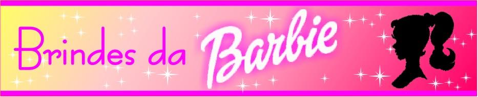 Brindes da Barbie