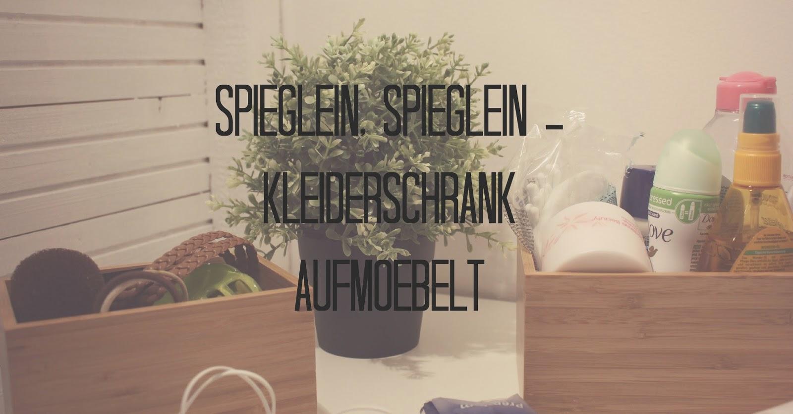 http://kolibritastisch.blogspot.co.at/2015/02/spieglein-spieglein-kleiderschrank.html