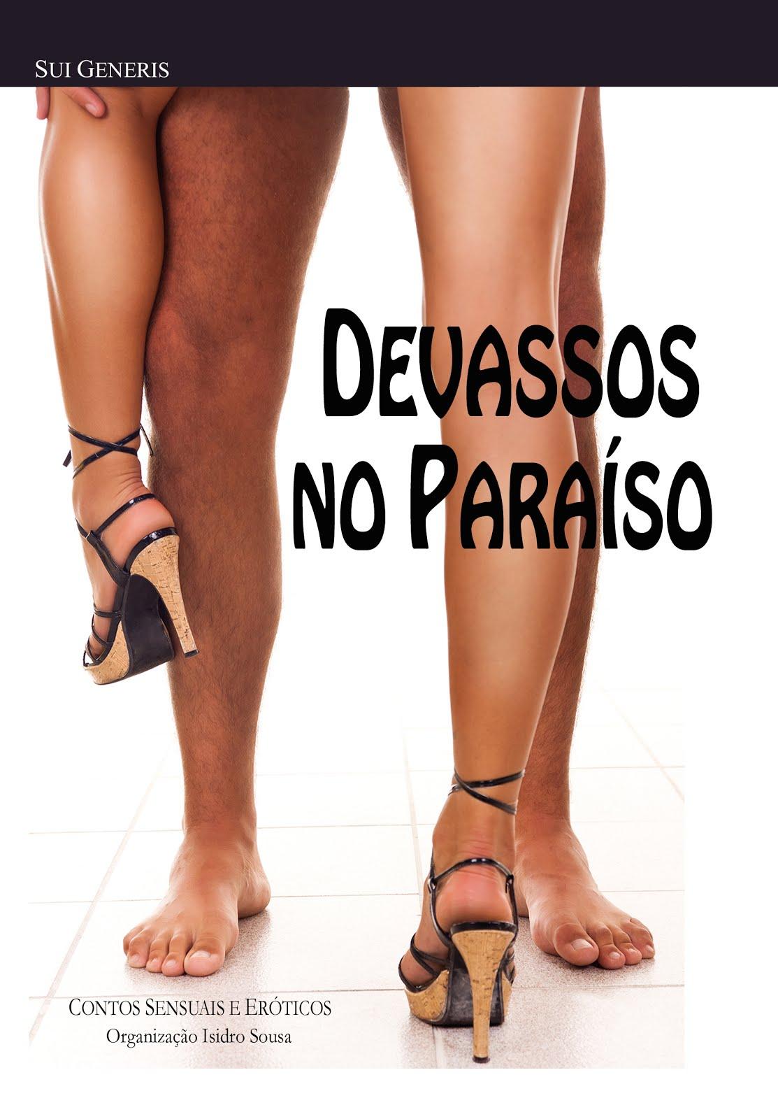Organizei, Coordenei e Editei «DEVASSOS NO PARAÍSO»; inclui textos de 30 autores lusófonos