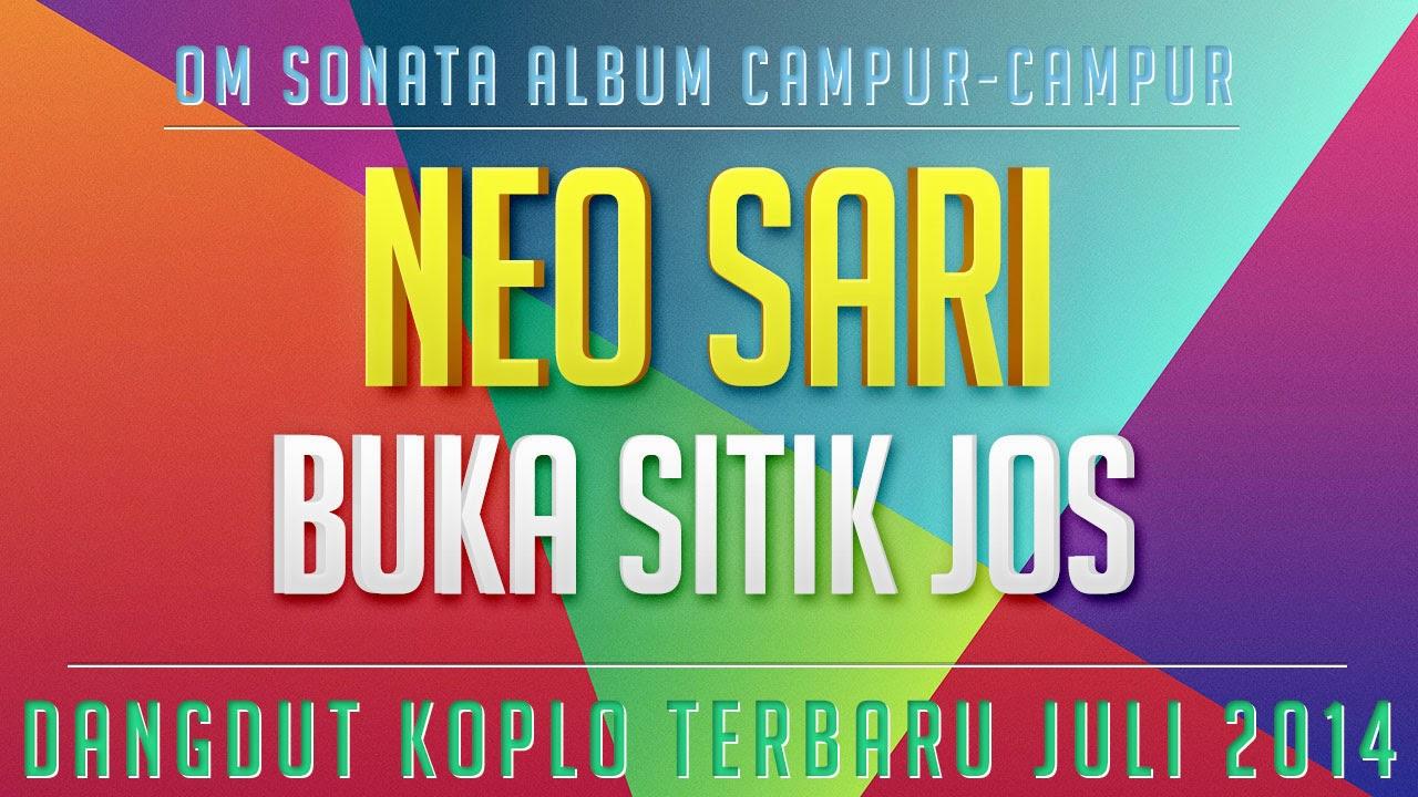 Buka Sitik Jos Neo Sari Sonata Campur 2014 ~ OM Monata