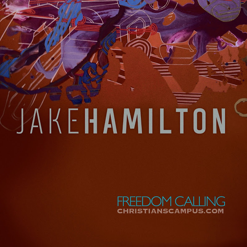 Jake Hamilton - Freedom Calling 2011 English Christian Album Download