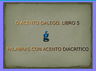 http://www.edu.xunta.es/espazoAbalar/sites/espazoAbalar/files/datos/1361276643/contido/Libro_5/acentogalegolibro5.html