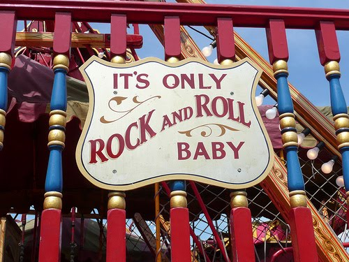 It's only ROCK AND ROLL, baby.