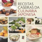 Receitas caseiras da culinária japonesa/JBC