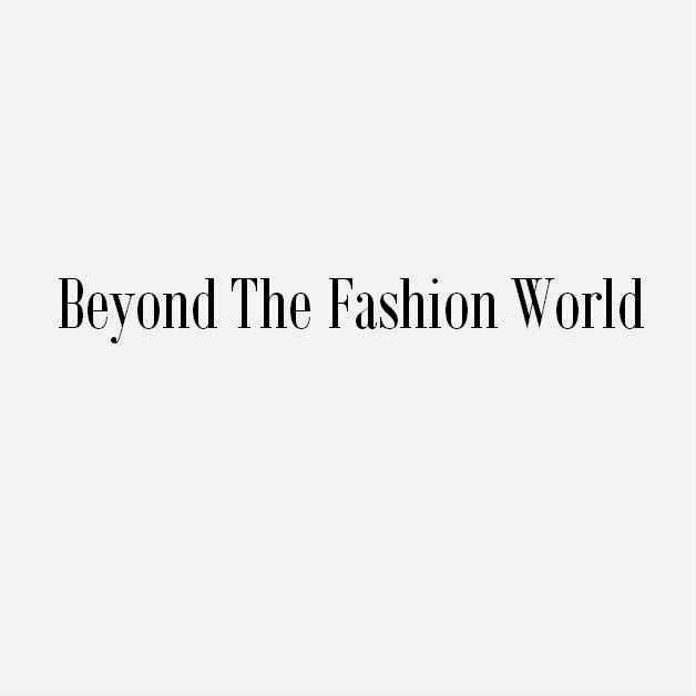 Beyond The Fashion World