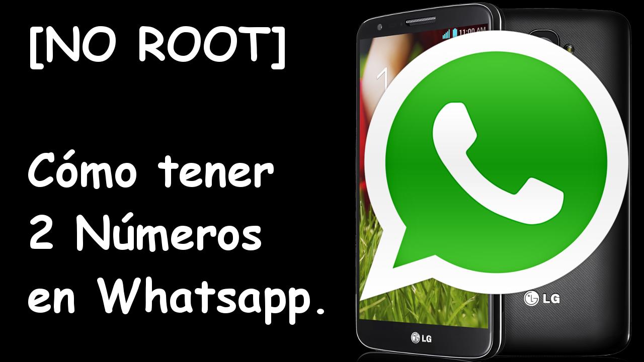 Cómo tener 2 números de Whatsapp en Android.
