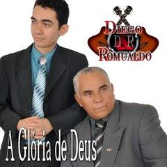 Diego e Romualdo - A Glória De Deus - 2011