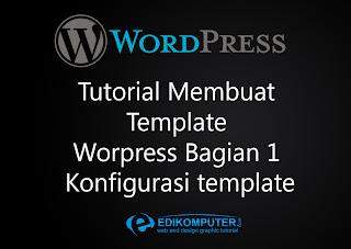 Cara membuat Template wordpress dengan dreamweaver Bagian 1