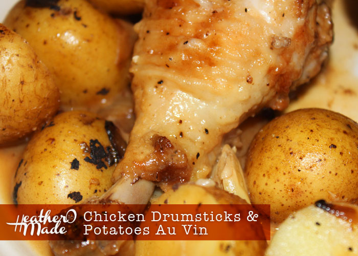 Chicken Drumsticks & Potatoes Au Vin. Cooked in wine. heatheromade. recipe