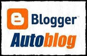 Membuat Autoblog di Blogger