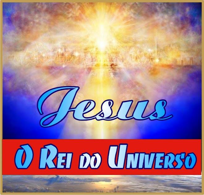 Jesus Rei do Universo