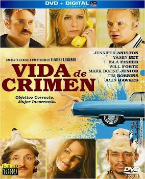 Ver Película Vida de crimen Online Gratis (2013)